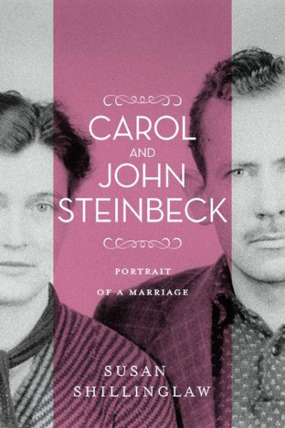 Carol and John Steinbeck book by Susan Shillinglaw