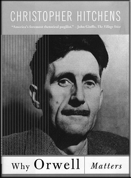 "Cover image from ""Why Orwell Matters,"" by Christopher Hitchens"