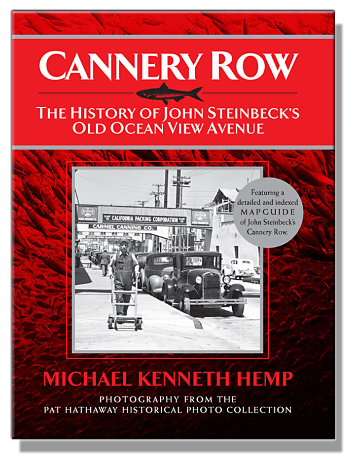 john steinbeck s cannery row relived in text and image steinbeck now image from cover of michael kenneth hemp s new history of cannery row