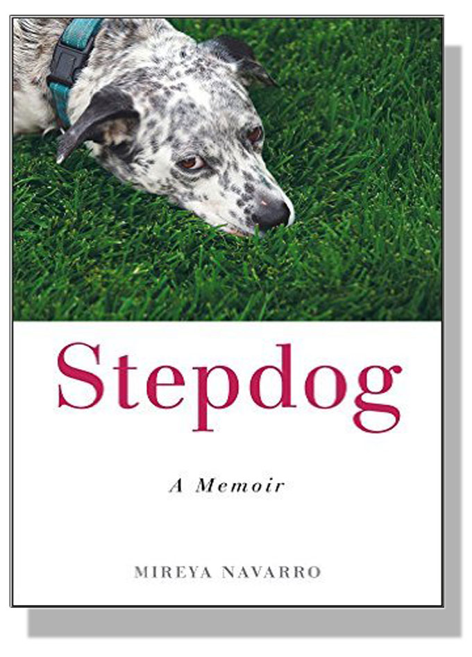 Cover image of Stepdog, Mireya Navarro's new memoir