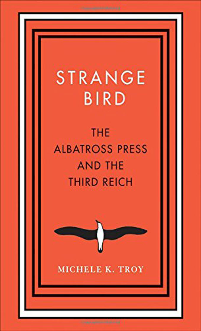 Cover image from Strange Bird: The Albatross Press and the Third Reich